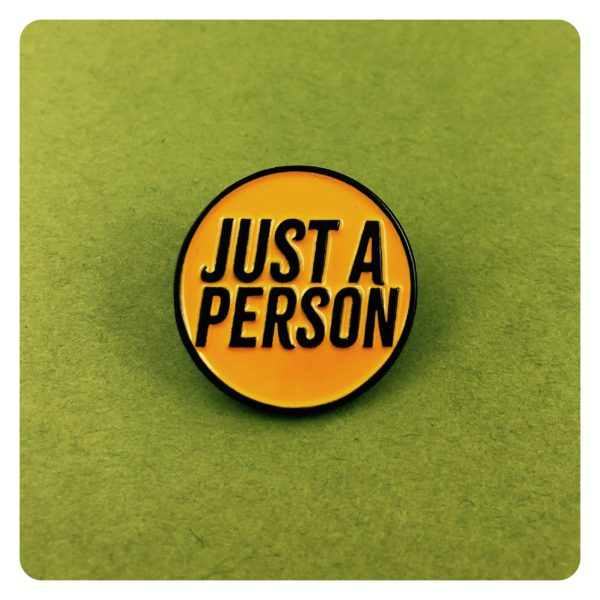 Just a Person Non Binary Enamel Pin