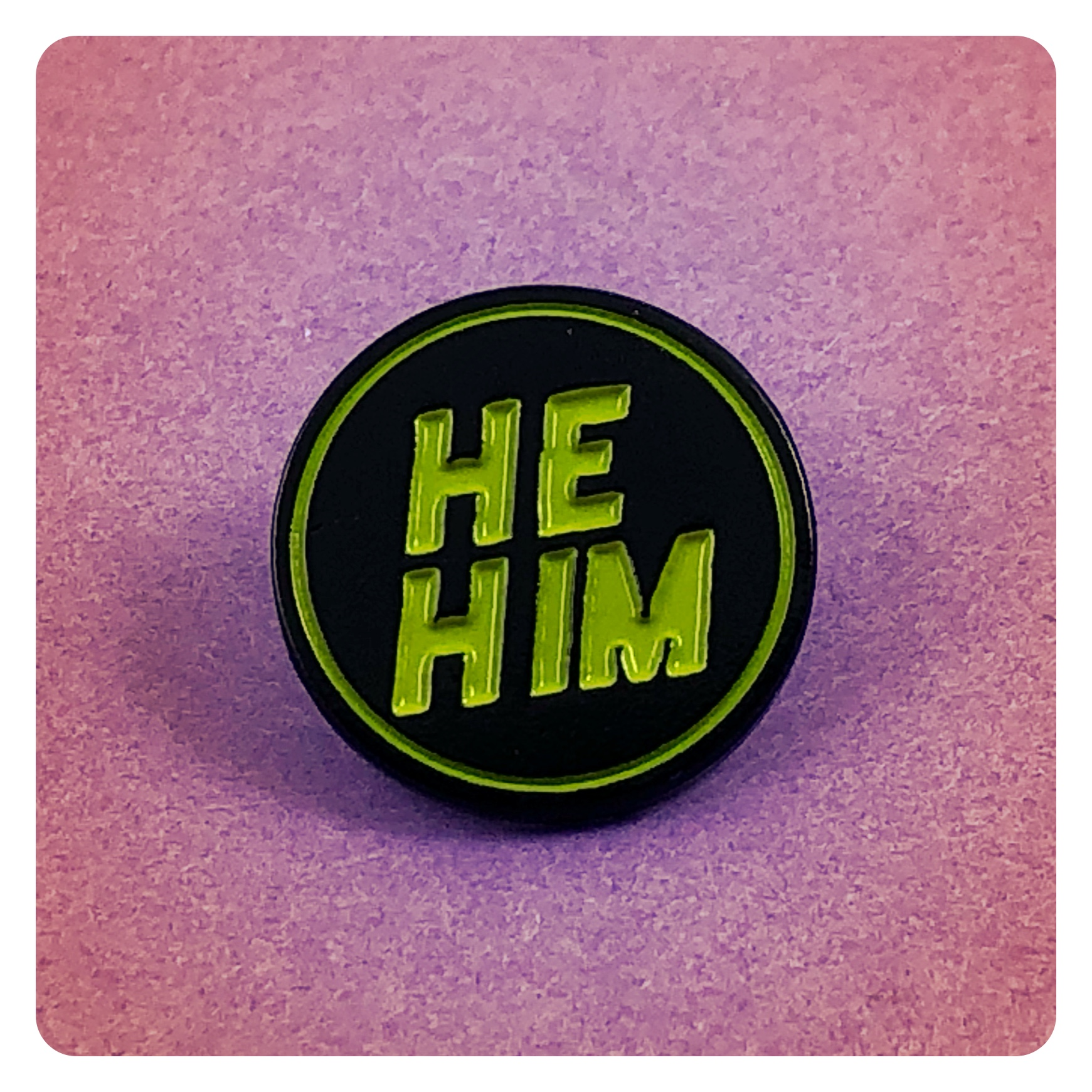 He Him Pronouns Enamel Pin