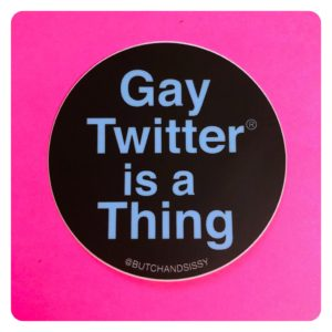 Gay Twitter® is a Thing Sticker